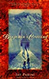 Parini, Jay: Benjamin's Crossing : A Novel