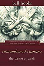 remembered rapture: the writer at work by…