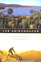 The Adirondacks: A History of America's…