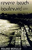 Merullo, Roland: Revere Beach Boulevard: A Novel