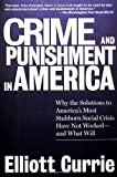 Currie, Elliott: Crime and Punishment in America