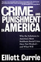 Crime and Punishment in America by Elliott…