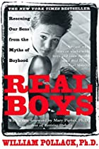 Real Boys : Rescuing Our Sons from the Myths…