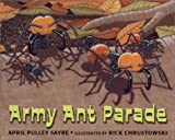 Sayre, April Pulley: Army Ant Parade