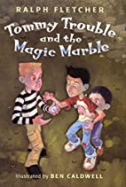 Tommy Trouble and the Magic Marble by Ralph…
