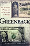 Goodwin, Jason: Greenback : The Almighty Dollar and the Invention of America