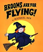 Brooms Are for Flying by Michael Rex