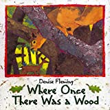 Fleming, Denise: Where Once There Was a Wood