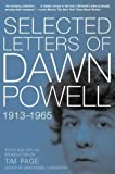 Powell, Dawn: Selected Letters of Dawn Powell: 1913-1965