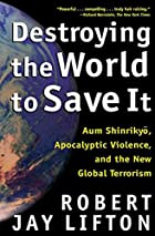 Destroying the World to Save It: Aum…