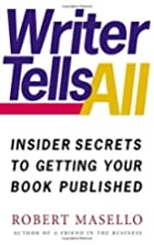 Writer Tells All: Insider Secrets to Getting…