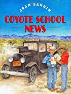 Coyote School News by Joan Sandin