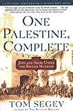 Segev, Tom: One Palestine, Complete: Jews and Arabs Under the British Mandate