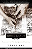 Tye, Larry: Home Lands: Portraits of the New Jewish Diaspora