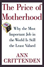 The Price of Motherhood: Why the Most…