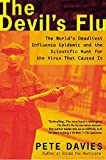 Davies, Pete: Devil's Flu: The World's Deadliest Influenza Epidemic and the Scientific Hunt for the Virus That Caused It