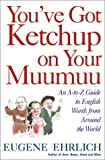 Ehrlich, Eugene: You've Got Ketchup on Your Muumuu: An A-to-Z Guide to English