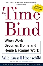 The Time Bind: When Work Becomes Home and…