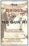 Hanley, Charles J.: The Bridge at No Gun Ri: A Hidden Nightmare from the Korean War