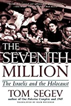 The Seventh Million: The Israelis and the…