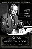 Stashower, Daniel: Teller of Tales : The Life of Arthur Conan Doyle