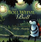 The Boll Weevil Ball by Kelly Murphy