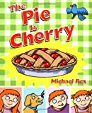 Rex, Michael: The Pie Is Cherry
