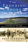 Schneider, Paul: The Enduring Shore: A History of Cape Cod, Martha&#39;s Vineyard, and Nantucket