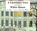 Hines, Gary: A Christmas Tree in the White House