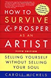 Michels, Caroll: How to Survive and Prosper As an Artist: Selling Yourself Without Selling Your Soul