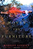 Livesey, Margot: Eva Moves the Furniture : A Novel