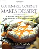 Hagman, Bette: The Gluten-Free Gourmet Makes Dessert