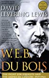Lewis, David Levering: W.E.B. Dubois: The Fight for Equality and the American Century 1919-1963