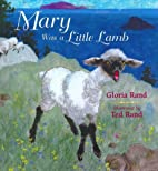 Mary Was a Little Lamb by Gloria Rand