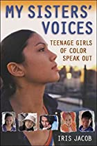 My Sisters' Voices: Teenage Girls of Color…