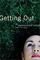 Getting Out by Gwendolen Gross