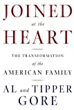 Gore, Al: Joined at the Heart : The Transformation of the American Family