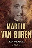 Ted Widmer: Martin Van Buren: The American Presidents Series: The 8th President, 1837-1841
