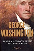 George Washington by James MacGregor Burns
