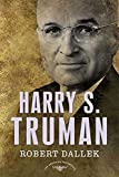 Dallek, Robert: Harry S. Truman: The American Presidents Series: The 33rd President, 1945-1953 (American Presidents (Times))