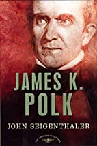 James K. Polk by John Seigenthaler