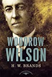 Brands, H. W.: Woodrow Wilson