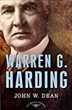 John W. Dean: Warren G. Harding: The American Presidents Series: The 29th President, 1921-1923