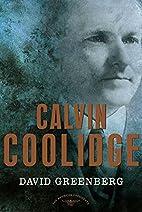 Calvin Coolidge by David Greenberg