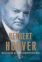 Herbert Hoover by William E. Leuchtenburg