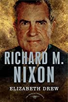 Richard M. Nixon by Elizabeth Drew