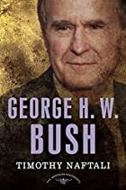 George H. W. Bush by Timothy Naftali