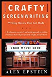 Epstein, Alex: Crafty Screenwriting: Writing Movies That Get Made