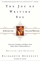 The Joy of Writing Sex: A Guide for Fiction…