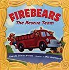 Firebears, the Rescue Team by Rhonda Gowler…